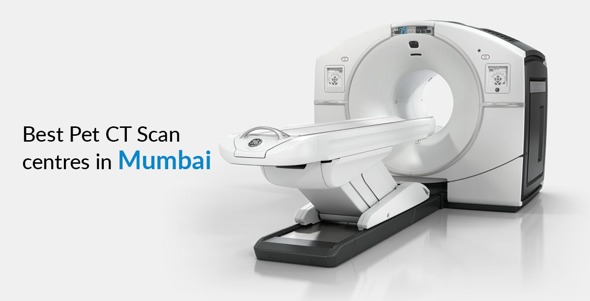 Best Pet CT Scan centres in Mumbai