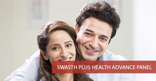 Swasth Plus Health Advance Panel